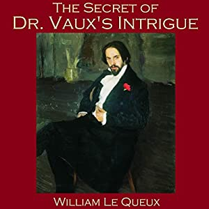 The Secret of Dr. Vaux's Intrigue Audiobook