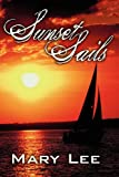 Sunset Sails, Mary Lee, 1456004158