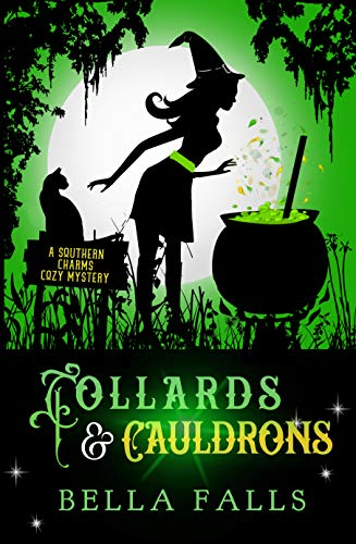 Collards & Cauldrons (A Southern Charms Cozy Mystery Book 5) by [Falls, Bella]