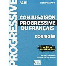Conjugaison progressive du français - A2 B1 - Intermédiaire: Avec 450 exercices - Corrigés