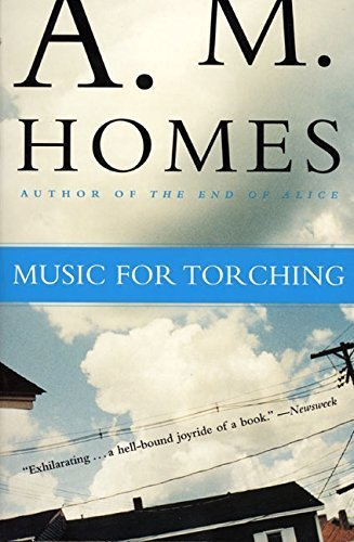 Music for Torching by A. M. Homes (2000-04-05)