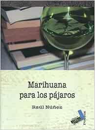 Marihuana para los pájaros (Poesía)