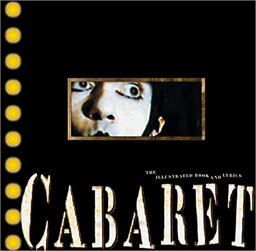 Cabaret: The Illustrated Book and Lyrics