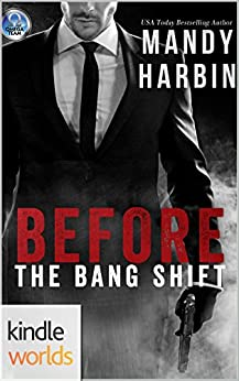 The Omega Team: Before The Bang Shift (Kindle Worlds Novella) by [Harbin, Mandy]