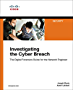 Investigating the Cyber Breach: The Digital Forensics Guide for the Network Engineer