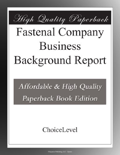 Fastenal Company Business Background Report