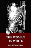 Image of The Woman In White(Unabridged and Illustrated)