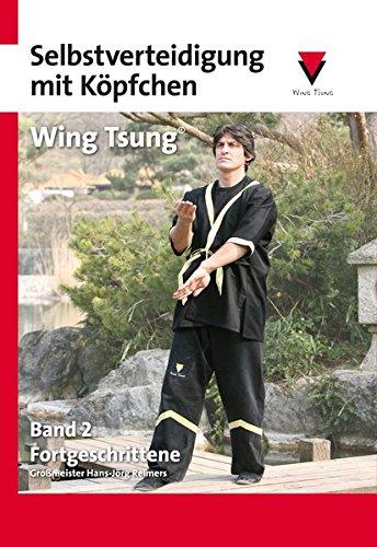 Selbstverteidigung mit Köpfchen: Wing Tsung - Fortgeschrittene