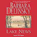 Lake News Audiobook by Barbara Delinsky Narrated by Jen Taylor