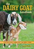 The Dairy Goat Handbook: For