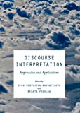 Discourse Interpretation: Approaches and Applications, Olga Dontcheva-Navratilova, 144383632X