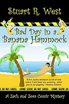 Bad Day in a Banana Hammock (A Zack and Zora Comic Mystery Book 1) by [West, Stuart R.]