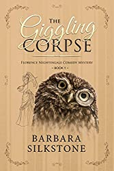 The Giggling Corpse: Florence Nightingale Comedy Mystery ~ Book 1
