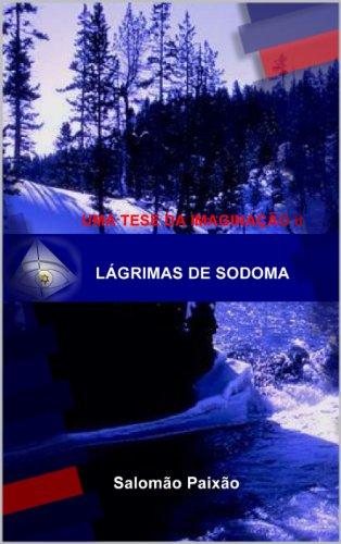Lágrimas de Sodoma - Fire HD 8.9 (Uma Tese da Imaginação Livro 2) (Portuguese Edition)