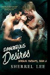 Dangerous Desires, Book 2: Steamy Romantic Suspense (Sensual Pursuits)