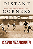 Distant Corners: American Soccer's History of Missed Opportunities and Lost Causes (Sporting)