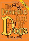 The Dangerous Book for Dogs, Joe Garden, 0345503708