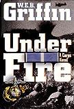 Under Fire, W. E. B. Griffin, 0399147888