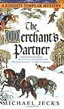 The Merchant's Partner, Michael Jecks, 0060763469