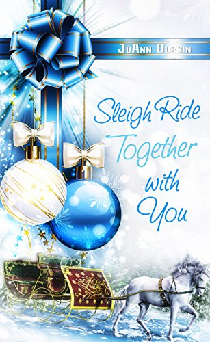(Sleigh Ride Together with You: Starlight Christmas Series (Christmas Holiday Extravaganza))