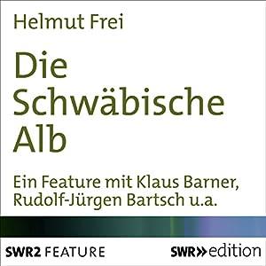 Die Schwäbische Alb Hörbuch