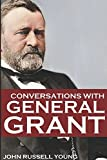 img - for Conversations with General Grant book / textbook / text book