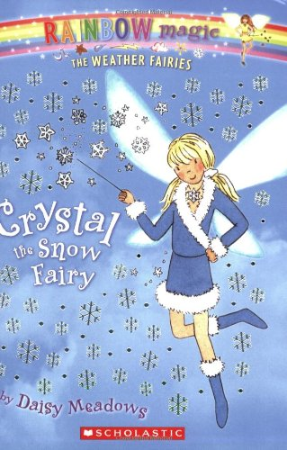 Crystal The Snow Fairy (Rainbow Magic: The Weather Fairies, No. 1)