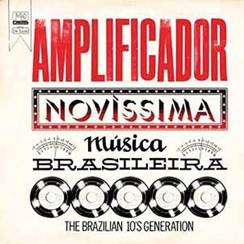 AMPLIFICADOR - NOVISSIMA MUSICA BRASILEIRA: THE BRAZILIAN 10S GENERATION