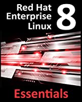 Red Hat Enterprise Linux 8 Essentials Front Cover