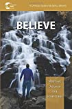 Believe! Meeting Jesus in the Scripture: A Catholic Guide for Small Groups