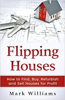 Flipping houses how to find buy refurbish and sell for How to buy a house to flip