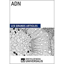 ADN: Les Grands Articles d'Universalis (French Edition)