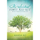 My Spiritual First Aid Kit: Words of Wisdom for Immediate Relief