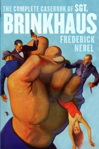 The Complete Casebook of Sgt. Brinkhaus (The Frederick Nebel Library)