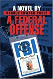 A Federal Offense, Harold Poole, 0595273270