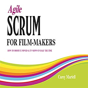 Agile SCRUM for Film-Makers Audiobook