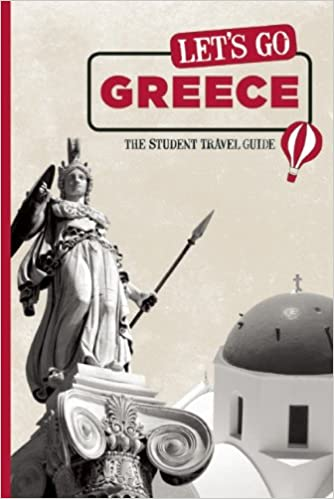 The Student Travel Guide Lets Go Greece
