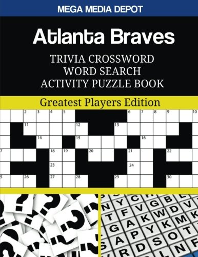 Atlanta Braves Trivia Crossword Word Search Activity Puzzle Book: Greatest Players Edition ()