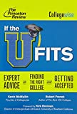 If the U Fits: Expert Advice on Finding the Right College and Getting Accepted (College Admissions Guides)