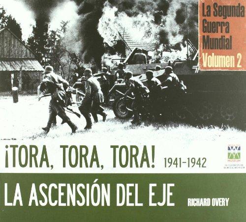 Descargar Libro Tora, Tora, Tora-la Ascensión Del Eje Richard Overoy