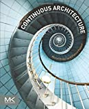 Continuous Architecture: Sustainable Architecture in an Agile and Cloud-Centric World