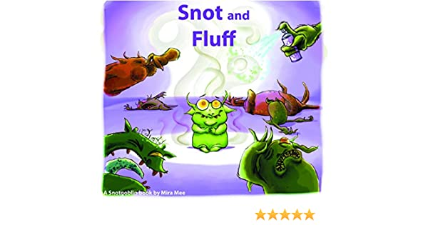 Snot and Fluff A Snotgoblin Book