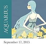 Aquarius: September 17, 2015   Tali Edut,Ophira Edut