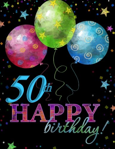 50th Happy Birthday!: Guest Book; 50th Birthday Party Supplies in Al;50th Birthday Gifts for Him in al;50th Birthday Gifts for Her in al;50th Birthday ... Birthday in No;50th Birthday gifts in Nov