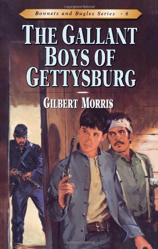 The Gallant Boys Of Gettysburg  Bonnets And Bugles Series Band 6