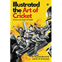 Illustrated the Art of Cricket : Know and Learn Cricket