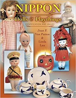 Nippon Dolls and Play Things: ID and Value Guide