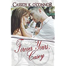 Forever Yours, Casey