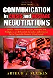 Communication in Crisis and Hostage Negotiations : Practical Communication Techniques, Stratagems, and Strategies for Law Enforcement, Corrections and Emergency Service Personnel in Managing Critical Incidents, Slatkin, Arthur/A, 039807920X