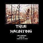 True Haunting | Joan Shortridge
